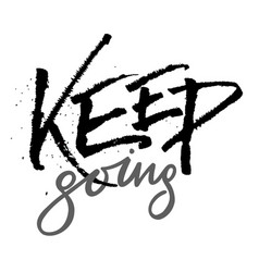 keep going lettering quote card expressive vector image