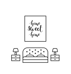 home sweet home calligraphy in a bedroom vector image
