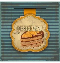 vintage dessert menu card - label with cake - vector image vector image