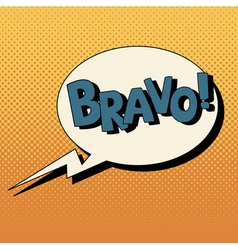 Comic Bubble Pop Art Style with Expression Bravo vector