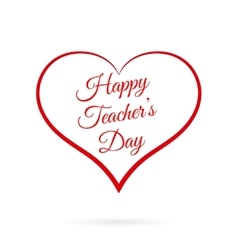Happy Teacher s Day inside red heart vector image