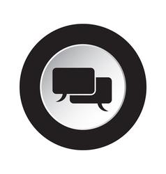 Round black and white button speech bubbles icon vector