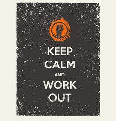 Keep calm and work out motivation quote creative vector