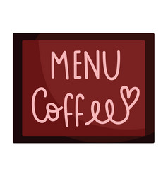 menu coffee shop board isolated icon style vector image