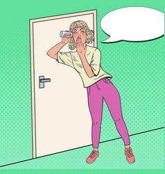Pop art woman listening conversation with glass vector