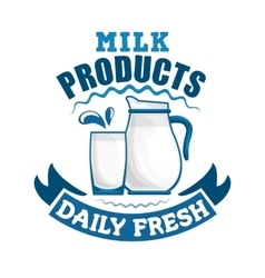 Milk daily fresh dairy sign vector image