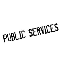 Public services rubber stamp vector