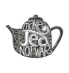 make tea not war vector image vector image