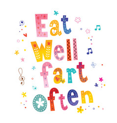 Eat well fart often vector