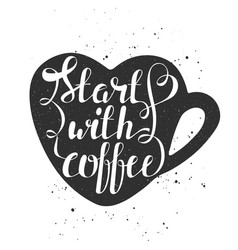 Start with coffee in heart cup in vintage style vector