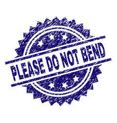 Grunge textured please do not bend stamp seal vector
