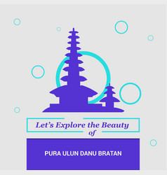 lets explore the beauty of pura ulun bratan bali vector image