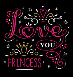 love you princess lettering isolated on black vector image