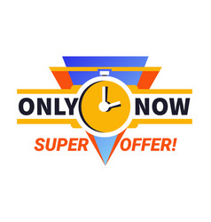 Only now super offer limited time sale promotional vector
