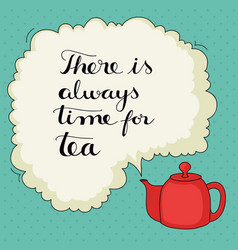 cute hand drawn tea quote vector image vector image