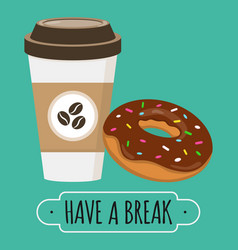 coffee and donut have a break sign vector image