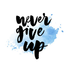 Slogan never give up phrase graphic print fashion vector