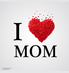 i love mom heart sign vector image vector image