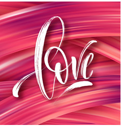 love word hand drawn lettering color paint brush vector image vector image