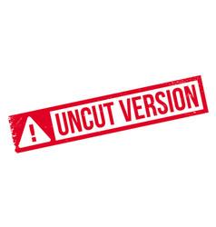 Uncut version rubber stamp vector
