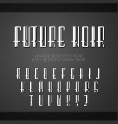 vintage noir retrofuturism style font vector image