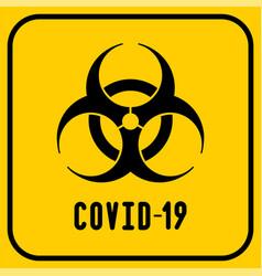 covid19-19 biohazard warning poster vector image