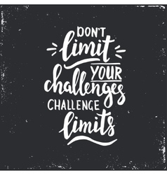Dont limit your challenges challenge limits vector