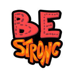 Bes strong hand drawn lettering vector