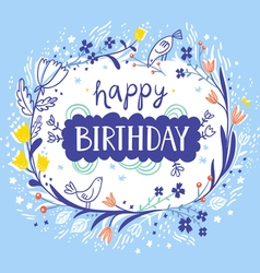Happy birthday beautiful floral card vector