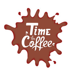 Time for coffee hand drawn quote lettering for vector