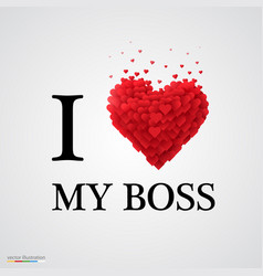 I love my boss heart sign vector
