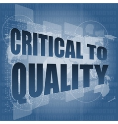 critical to quality word on business digital vector image vector image