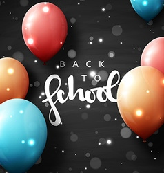 Back to school postcard with realistic balloons on vector image