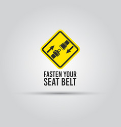 Caution with fasten seat belt text yellow sign vector