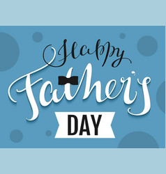 happy fathers day text template greeting card vector image