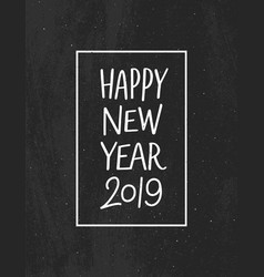 Happy new year 2019 chalk drawing style card vector