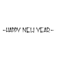 happy new year graffiti hand lettering isolated vector image