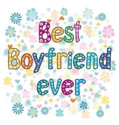 Best boyfriend ever - Greeting card vector image