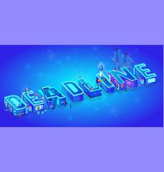 3d isometric word deadline blue neon effect vector image