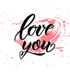 love you hand letterenig modern calligraphy with vector image