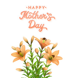mothers day card with orange lilies and lettering vector image