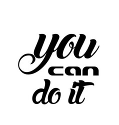 Positive quote design - you can do it vector
