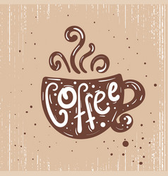 vintage calligraphy style quote for theme coffee vector image