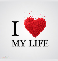 i love my life heart sign vector image