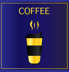 Cofee cup icon flat simple gold pictogram on dark vector