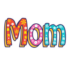 mom written in letters vector image vector image