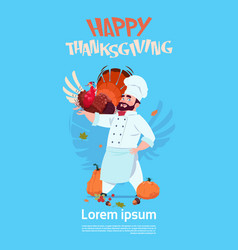 Happy thanksgiving day male chef cook holding vector