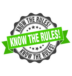 Know the rules stamp sign seal vector