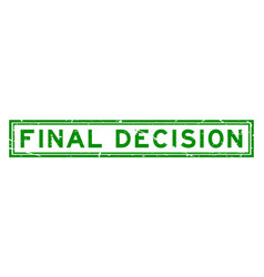 Grunge green final decision word square rubber vector