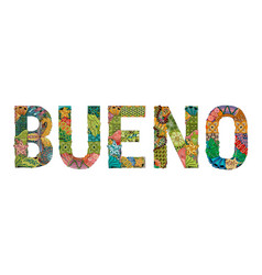 Word bueno good in spanish decorative vector